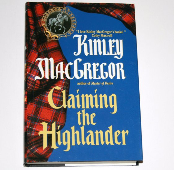Claiming the Highlander by KINLEY MacGREGOR Hardcover Dust Jacket 2002