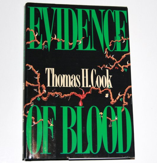 Evidence of Blood by THOMAS H COOK Hardcover Dust Jacket 1991