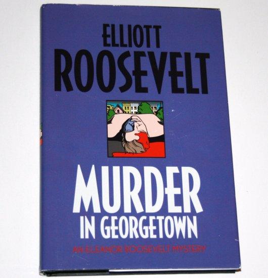 Murder in Georgetown by ELLIOTT ROOSEVELT Hardcover Dust Jacket 1999