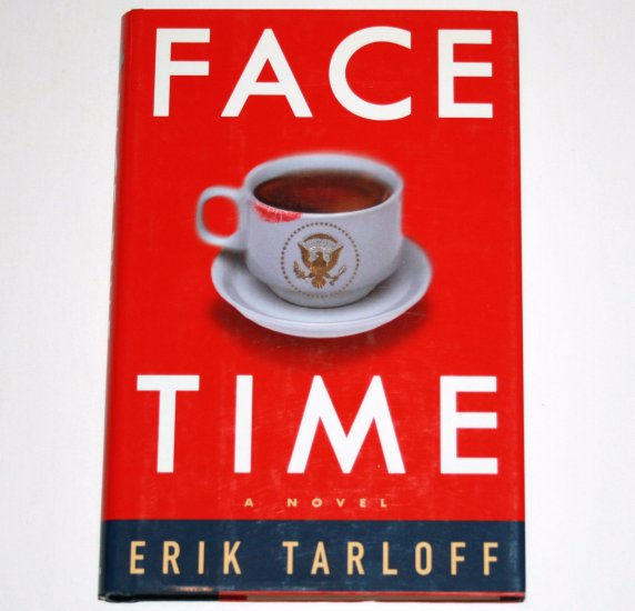 Face Time by ERIK TARLOFF Hardcover Dust Jacket 1999