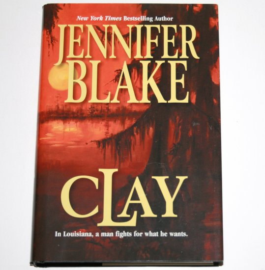 Clay by JENNIFER BLAKE Hardcover Dust Jacket 2001