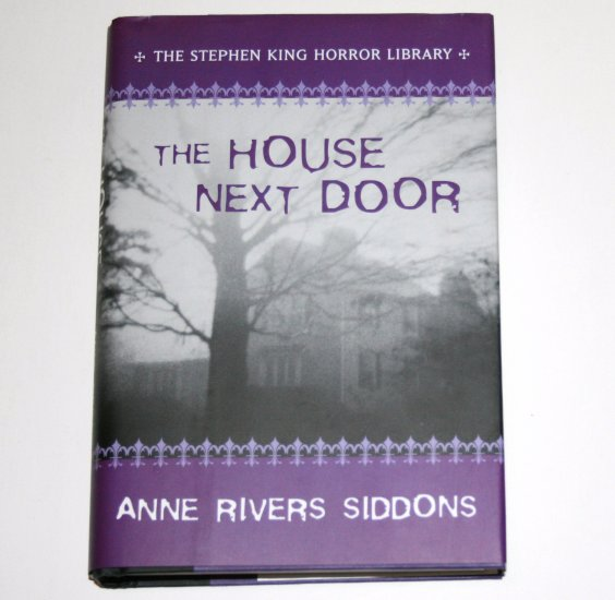 The House Next Door by ANNE RIVERS SIDDONS Hardcover Dust Jacket 2004 Horror