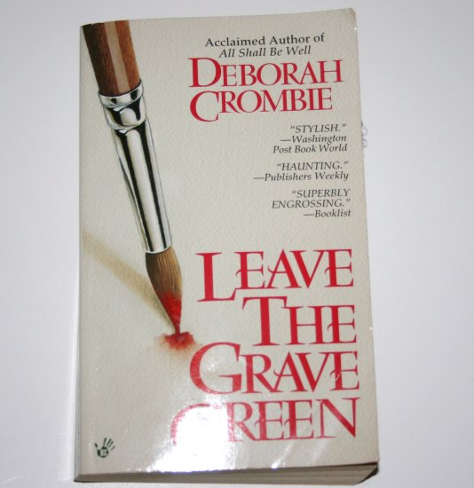 Leave the Grave Green by DEBORAH CROMBIE Prime Crime Mystery Paperback 1996