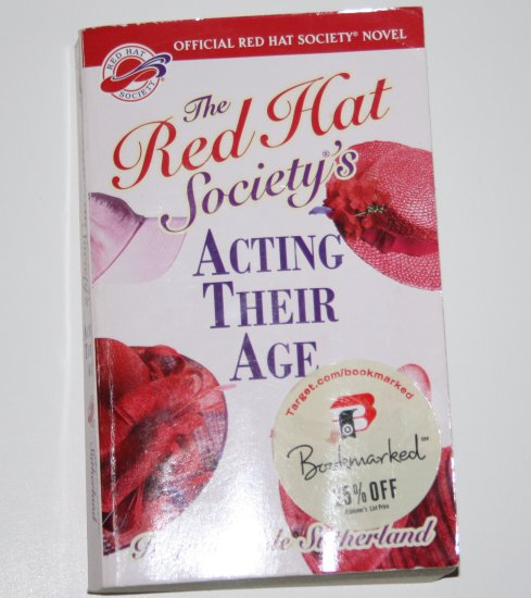 The Red Hat Society's Acting Their Age by REGINA HALE SUTHERLAND 2005