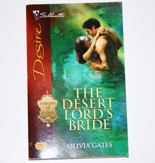 The Desert Lord's Bride by OLIVIA GATES Silhouette Desire 1884 Jul08 Throne of Judar Series