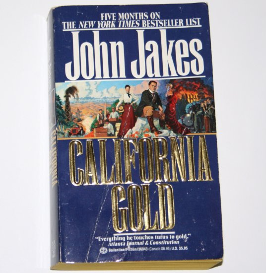 California Gold by JOHN JAKES Historical Fiction 1990