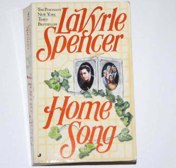 Home Song by LaVYRLE SPENCER Poignant Fiction 1996
