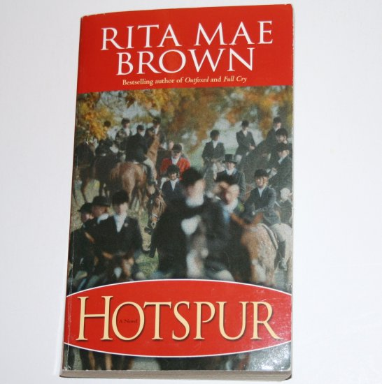 Hotspur by RITA MAE BROWN 2003 A Foxhunting Mystery