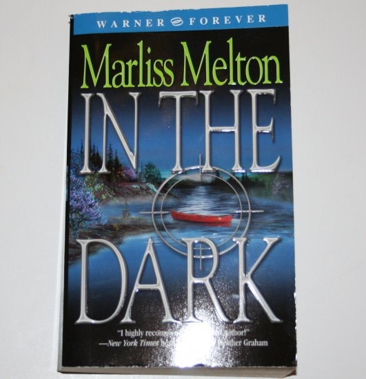 In the Dark by MARLISS MELTON Romantic Suspense 2005 Navy SEAL Team Twelve Series