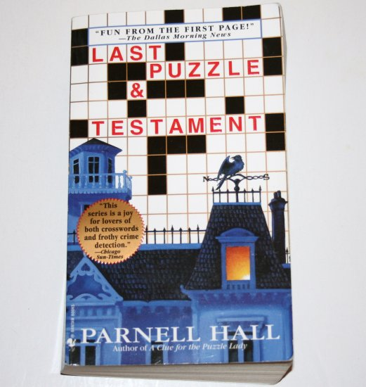 Last Puzzle & Testament by PARNELL HALL 2001 A Puzzle Lady Mystery