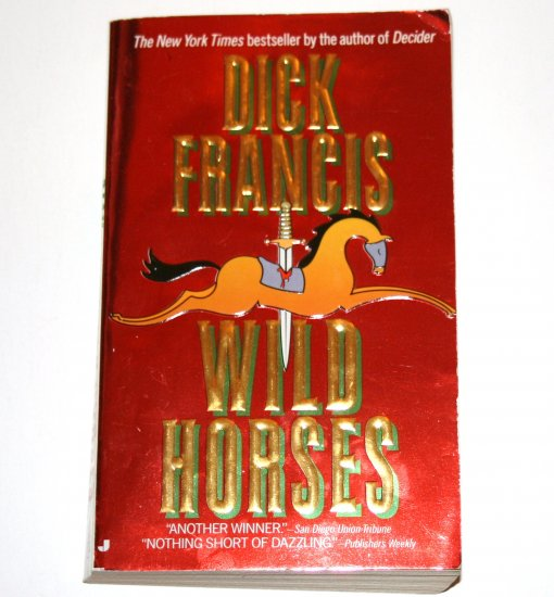 Wild Horses by DICK FRANCIS 1995
