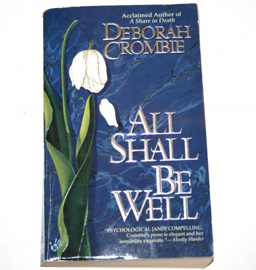 All Shall Be Well by DEBORAH CROMBIE Prime Crime 1995 A Duncan Kincaid / Gemma James Mystery