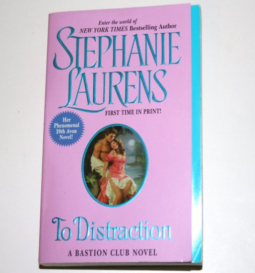 To Distraction by STEPHANIE LAURENS Historical Regency Romance 2006 The Bastion Club Series