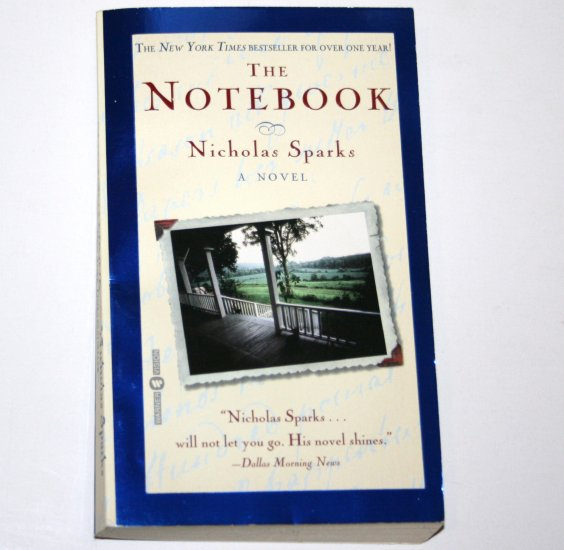 The Notebook by NICHOLAS SPARKS 1998 Irrepressibly Romantic Classic