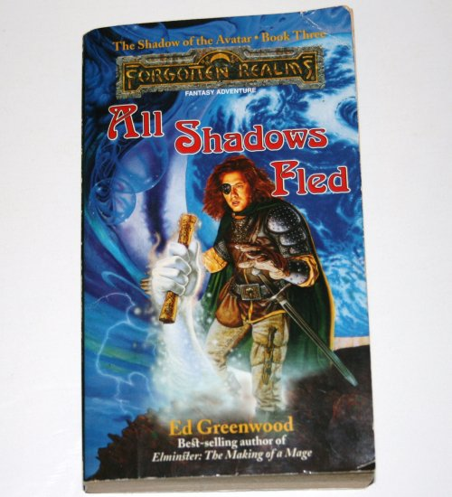 All Shadows Fled by ED GREENWOOD Forgotton Realms 1995 The Shadow of the Avatar Series