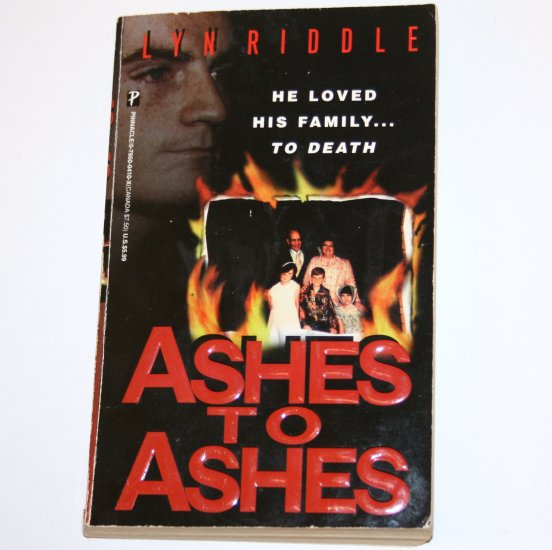 Ashes to Ashes by LYN RIDDLE True Crime 1997