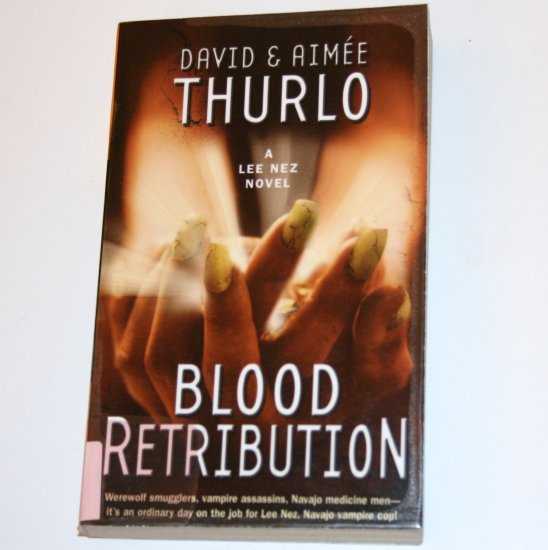 Blood Retribution by DAVID and AIMEE THURLO Vampire Mystery 2005 A Lee Nez Novel