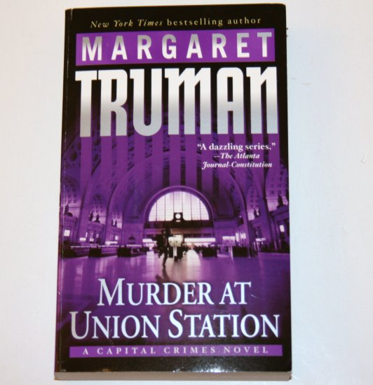 Murder at Union Station by MARGARET TRUMAN 2005 Capital Crimes Mystery Series