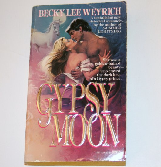 Gypsy Moon by BECKY LEE WEYRICH Historical Paranormal Romance 1986