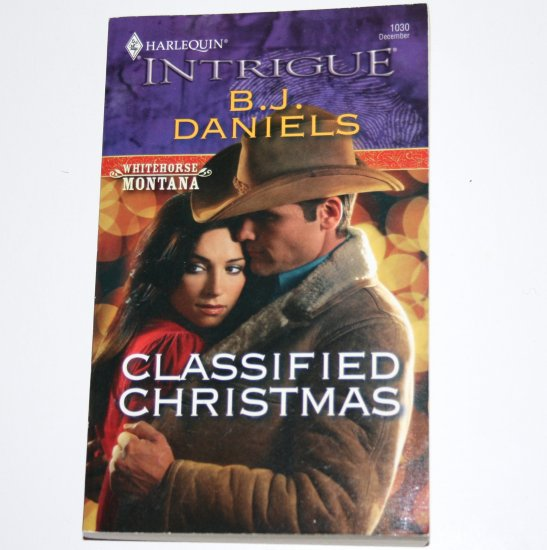 Classified Christmas by B J DANIELS Harlequin Intrigue 1030 Dec07 Whitehorse, Montana