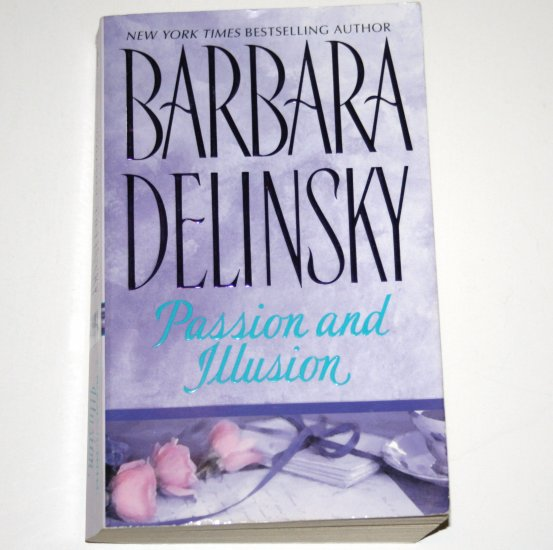 Passion and Illusion by BARBARA DELINSKY Contemporary Romance 2002