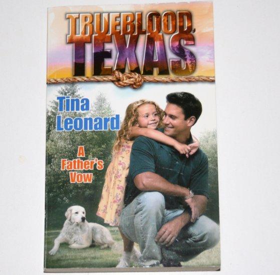 A Father's Vow by TINA LEONARD Harlequin Romance 2001 Trueblood Texas