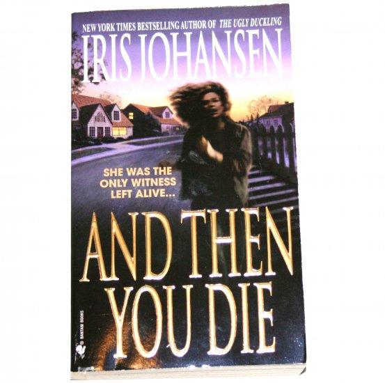 And Then You Die by IRIS JOHANSEN Suspense Thriller 1998
