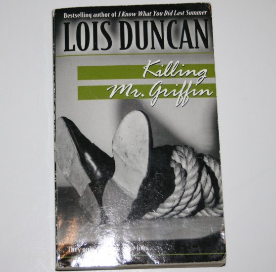 Killing Mr. Griffin by LOIS DUNCAN Young Adult Mystery 1990