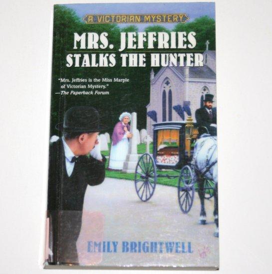 Mrs. Jeffries Stalks the Hunter EMILY BRIGHTWELL A Cozy Victorian Mystery 2004 Berkley Prime Crime