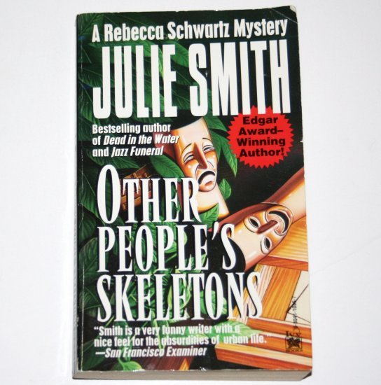 Other People's Skeletons by JULIE SMITH A Rebecca Schwartz Mystery 1993