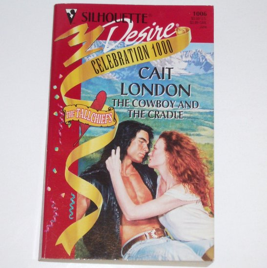 The Cowboy and the Cradle by CAIT LONDON Silhouette Desire 1006 Jun96 The Tallchiefs