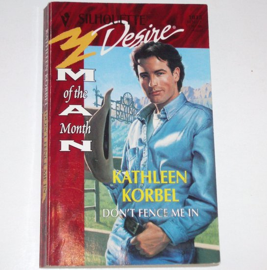 Don't Fence Me In by KATHLEEN KORBEL Silhouette Desire Aug96 Man of the Month