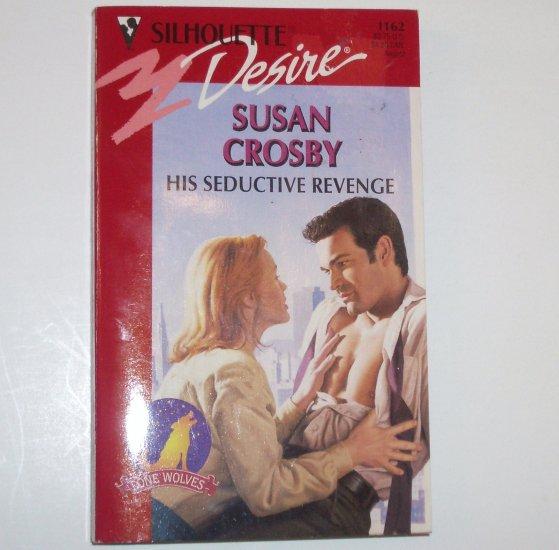 His Seductive Revenge by SUSAN CROSBY Silhouette Desire 1162 Aug98 Lone Wolves Series