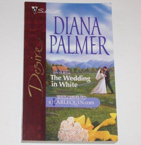 The Wedding in White by DIANA PALMER Silhouette Desire 2000 Men of Medicine Ridge
