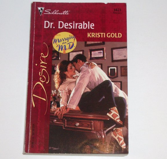Dr. Desirable by KRISTI GOLD Silhouette Desire 1421 Feb02 Marrying an M.D.