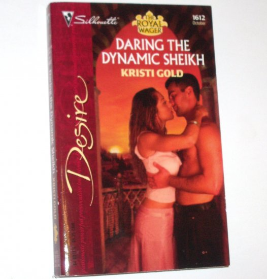 Daring the Dynamic Sheikh by KRISTI GOLD Silhouette Desire 1612 Oct04 The Royal Wager