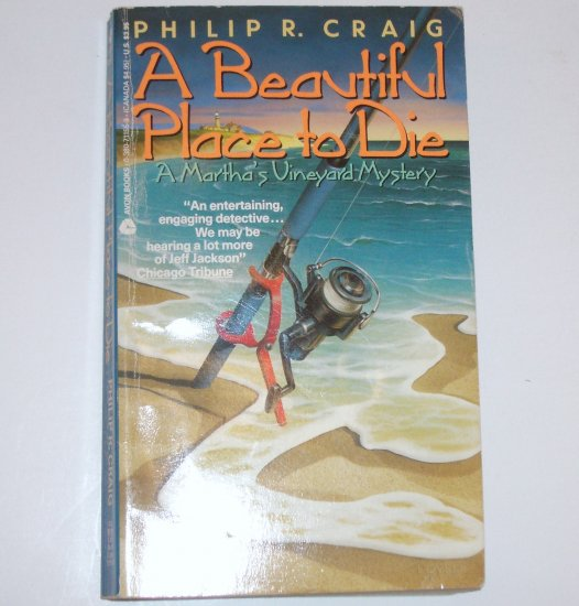 A Beautiful Place to Die by PHILIP R CRAIG A Martha's Vineyard Mystery 1991