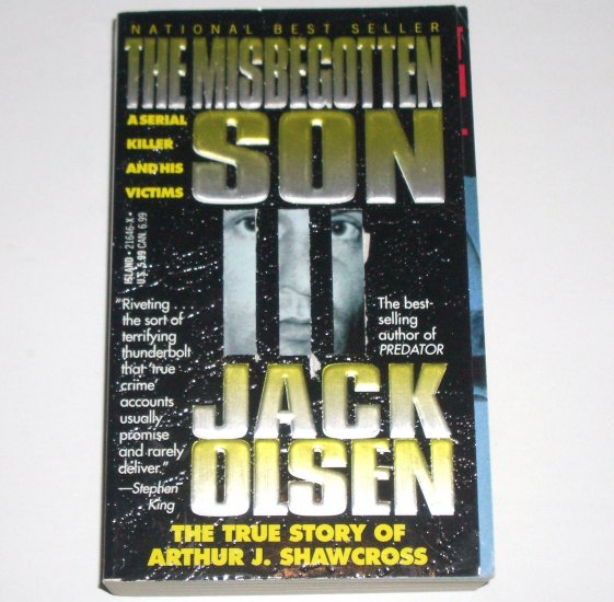 The Misbegotten Son by JACK OLSEN A Serial Killer and His Victims 1993 True Crime