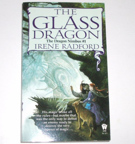 The Glass Dragon by IRENE RADFORD Fantasy The Dragon Nimbus #1 1994
