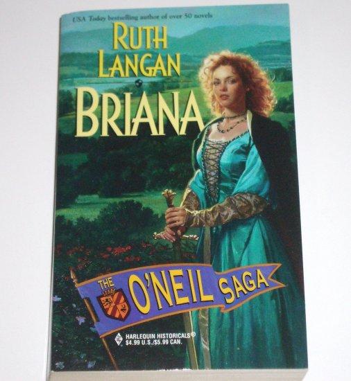 Briana by RUTH LANGAN Harlequin Historical Renaissance Romance No 480 1999 The O'Neil Saga
