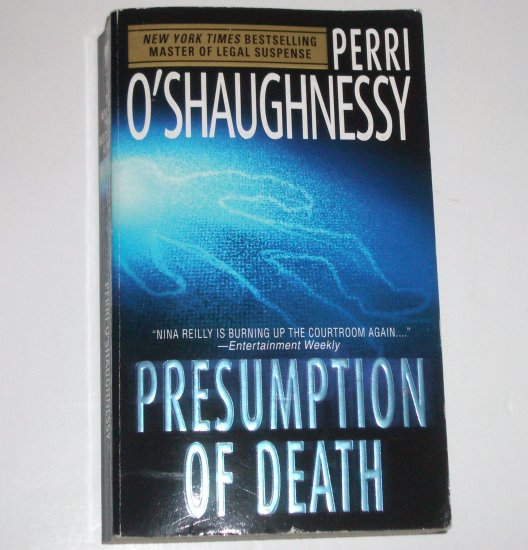 Presumption of Death by PERRI O'SHAUGHNESSY A Nina Reilly Mystery 2004