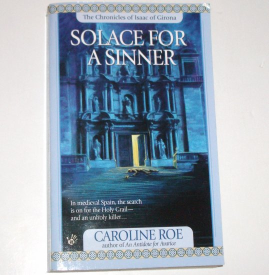 Solace for a Sinner by CAROLINE ROE Chronicles of Isaac of Girona 2000 Medieval Mystery