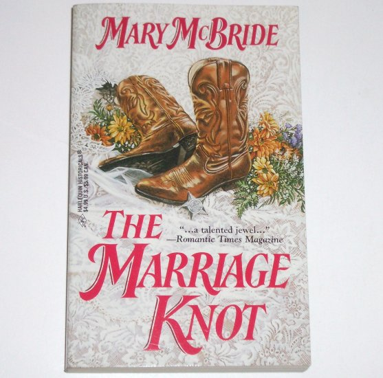 The Marriage Knot by MARY McBRIDE Harlequin Historical Western Romance No. 465 1999