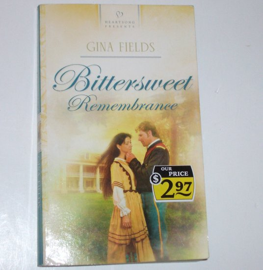 Bittersweet Remembrance by GINA FIELDS Heartsong Presents Christian Romance No 699 2006