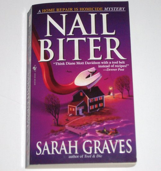 Nail Biter by SARAH GRAVES A Home Repair Is Homicide Cozy Mystery 2006