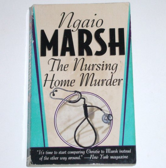 The Nursing Home Murder by NGAIO MARSH A Roderick Alleyn Cozy Mystery 1999