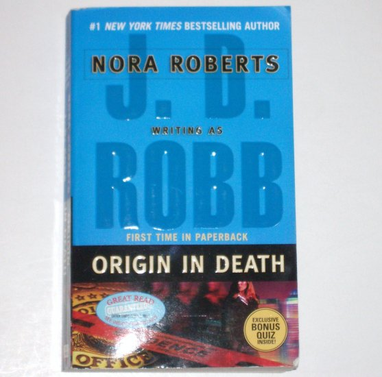 Origin in Death by J.D. Robb / Nora Roberts Eve Dallas Mystery Series 2005