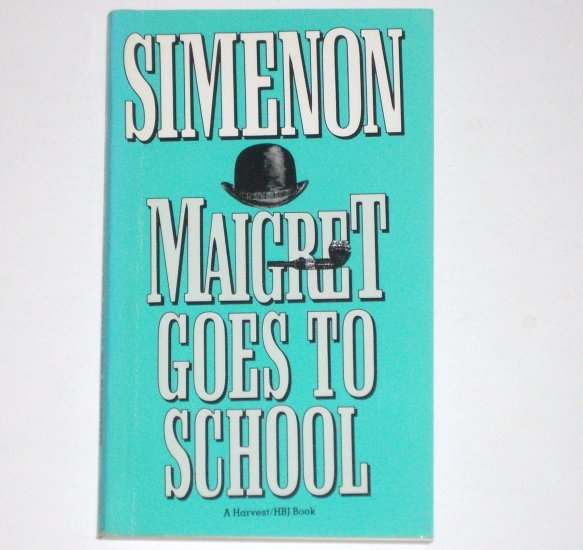 Maigret Goes to School by GEORGES SIMENON An Inspector Maigret Mystery 1988