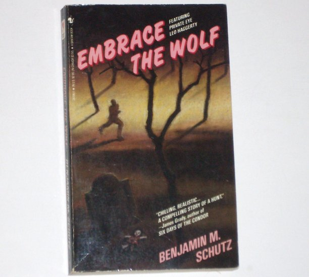 Embrace the Wolf by BENJAMIN M SCHUTZ A Leo Haggerty Mystery 1986