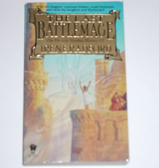 The Last Battlemage by IRENE RADFORD The Dragon Nimbus History #2 1998